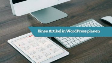 Einen Artikel in WordPress planen mit dem Editorial Calendar Plugin